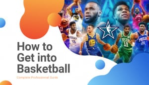 How to Get into Basketball