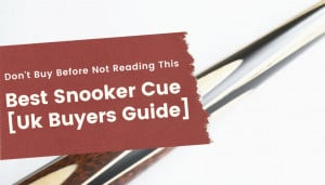 Best Snooker Cue [Uk Buyers Guide