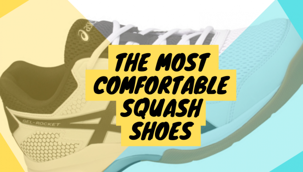 The Most Comfortable Squash Shoes