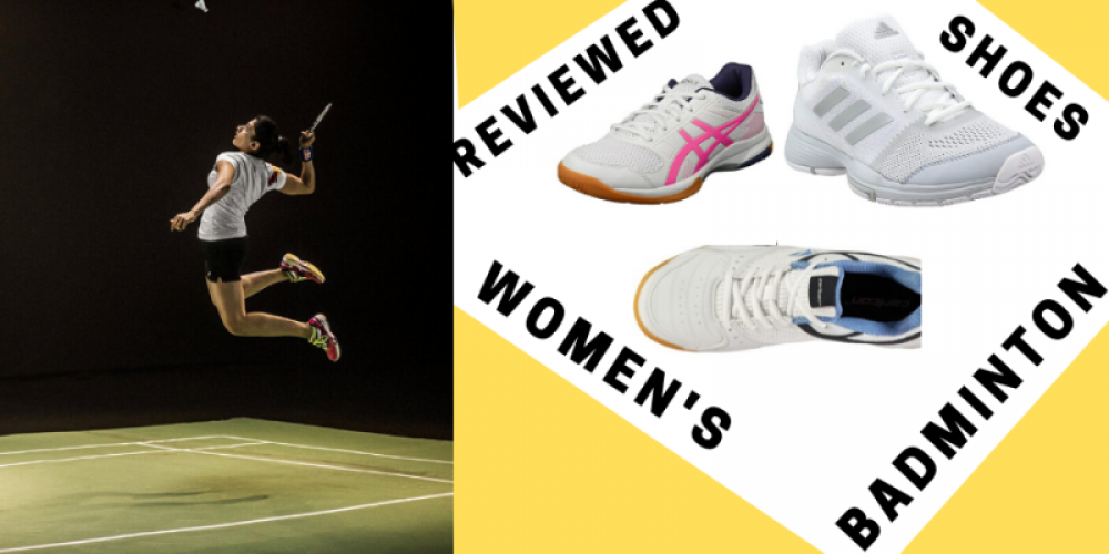 Women's Badminton Shoes Reviewed