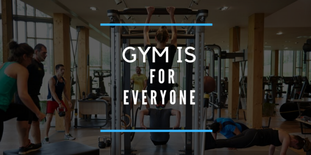 gym is for everyone